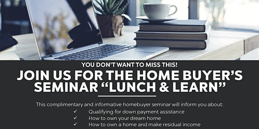 LUNCH 'N' LEARN HOME BUYER SEMINAR