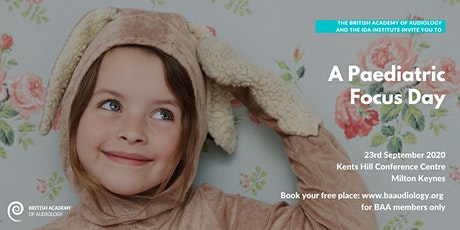 A Paediatric Focus Day with the BAA and Ida Institute tickets