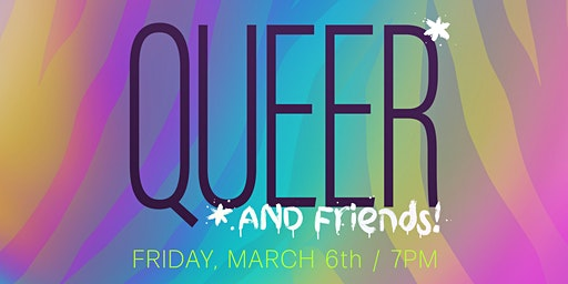 Queer And Friends Comedy Extravaganza
