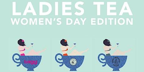Ladies Tea: Women's Day Edition tickets