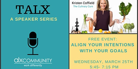 TALX: Align Your Intentions  With Your Goals tickets