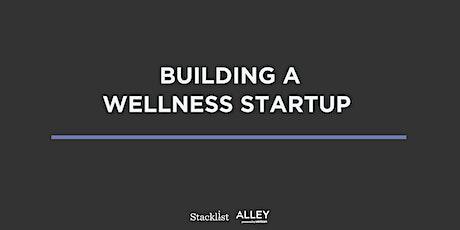 Building a Wellness Startup  tickets