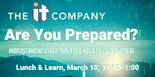 Are You Prepared? Understanding Cyber Threats & Risks to Your Business