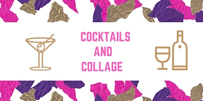 COCKTAILS AND COLLAGE!