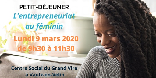 Petit-déjeuner - L'entrepreneuriat au féminin à Vaulx-en-Velin 9 mars 2020