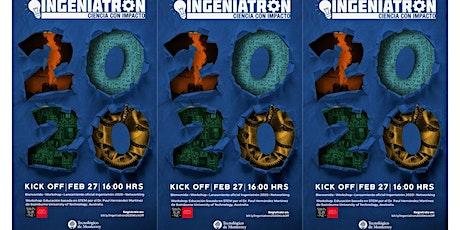 Kick off Ingeniatrón 2020 + Taller Educación Basada en STEM entradas