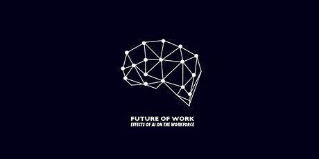 Future of Work: Effects of AI on the Workforce tickets