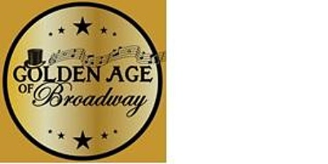 Golden Age of Broadway - on hold until further notice. tickets