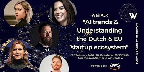 "WaiACCELERATE ""AI Trends & Understanding the Dutch & EU startup ecosystem"" tickets"