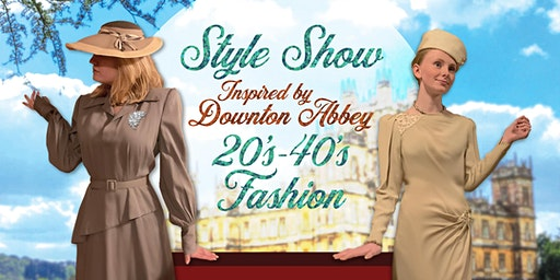 Palace Theatre Style Show : Inspired by Downton Abbey