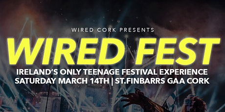Wired Cork Presents: Wired Fest (Teenage Disco) St.Patricks Weekend tickets