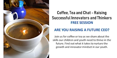Free Coffee and Chat - Raising Successful Innovators and Thinkers tickets