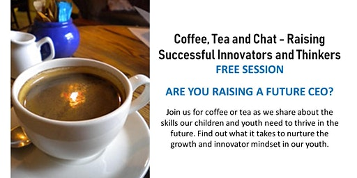 Free Coffee and Chat - Raising Successful Innovators and Thinkers