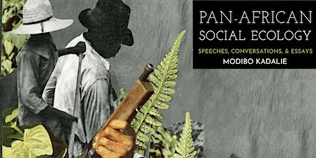 Pan-African Social Ecology: Author talk with Modibo Kadalie tickets