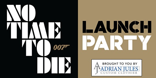 No Time To Die Launch Party hosted by Adrian Jules Custom Clothiers