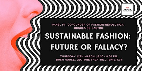 KCL Fashion Revolution Panel ft. Orsola de Castro - Sustainable Fashion: Future or Fallacy? tickets