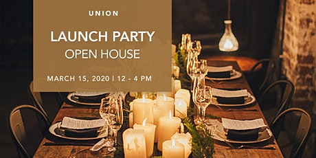 UNION Launch Party Open House tickets