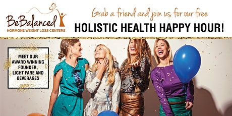 HOLISTIC HEALTH HAPPY HOUR! tickets