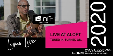 Live @ Aloft with Lemo Live - FREE Music tickets