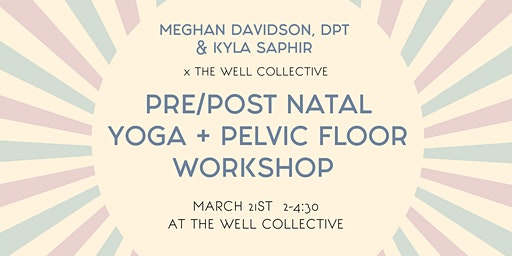 Pelvic Floor Workshop & Prenatal Yoga