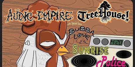 Audic Empire, TreeHouse, Sunrise Police and Bubba Love Music tickets