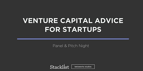 Venture Capital Advice for Startups: Panel & Pitch Night tickets