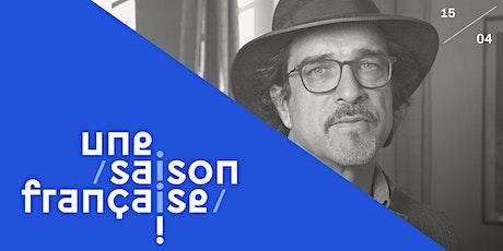 Une Saison française  | Rencontre avec Atiq Rahimi (GRONINGUE) tickets