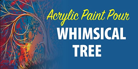Acrylic Paint Pour- Whimsical Tree tickets