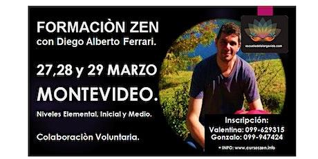 Montevideo, Formación Zen con Diego Alberto Ferrari: 27,28 y 29 Marzo.  entradas