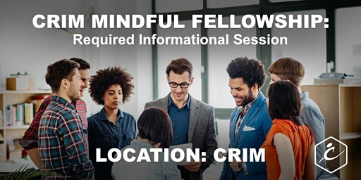 Crim Mindful Fellowship - Required Informational Session