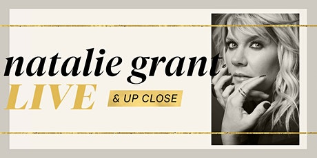 Natalie Grant | Live & Up Close tickets