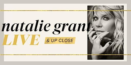 Natalie Grant | Live & Up Close
