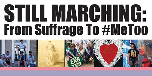 Still Marching: From Suffrage to #MeToo Exhibition Opening
