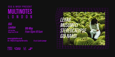 EGG LDN Pres: Multinotes Showcase / Lehar Musumeci Stereocalypse Gio' Nardi tickets