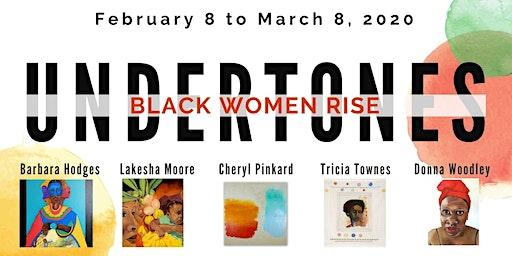 UNDERTONES: BLACK WOMEN RISE