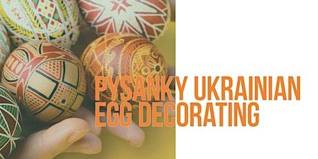Pysanky Ukrainian Egg Decorating tickets