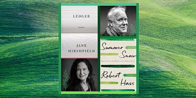 Robert Hass & Jane Hirshfield: Poems & Practice in the Climate Change Crisis