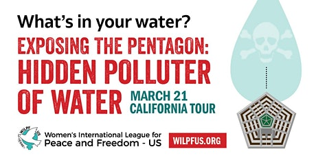 What's In Your Water?  Exposing the Pentagon Hidden Polluter of Water tickets