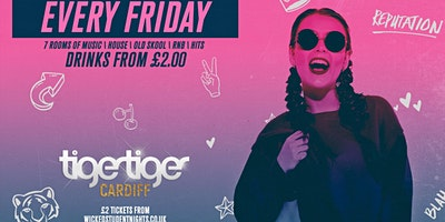 Fridays+at+Tiger+Tiger+Cardiff+--+%C2%A32+Drinks