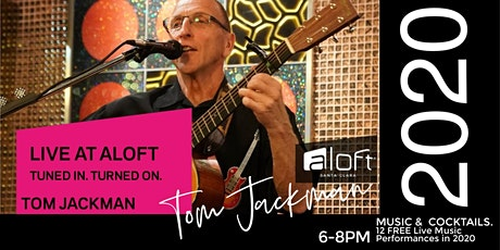 Live @ Aloft  with Tom Jackman: FREE Music tickets