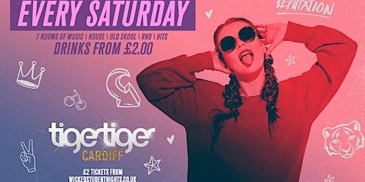Saturdays at Tiger Tiger Cardiff // £2 Drinks