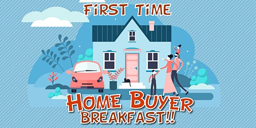 First Time Home Buyers Breakfast - Simple Plan to Buy Your First House