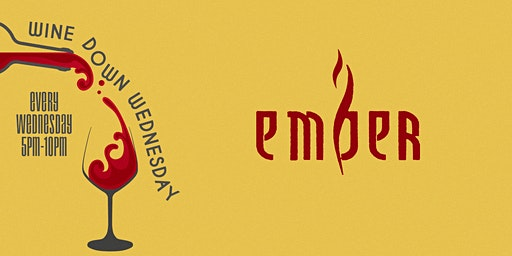 Wine Down Wednesdays at Ember   Unlimited Wine, Sangria & More