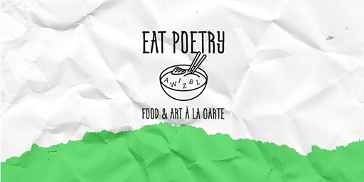 EAT POETRY - food and art à la carte