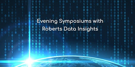 Evening Symposiums with Roberts Data Insights tickets