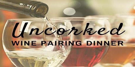Uncorked: A Wine Pairing Dinner tickets