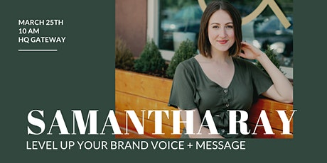 March Meet Up: Level Up Your Brand Voice + Messaging with Samantha Ray tickets