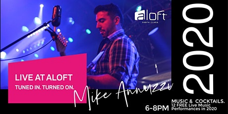 Live @ Aloft with Mike Annuzzi: FREE Music tickets