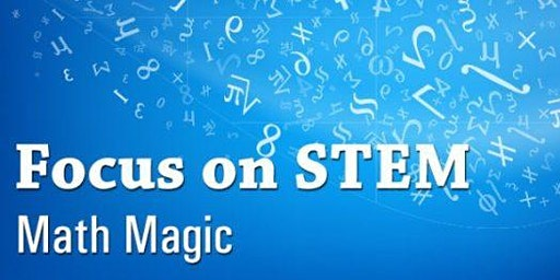 Math Magic!  April 2020 STEM Awareness Math Clinic