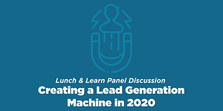 Creating a Lead Generation Machine in 2020 tickets